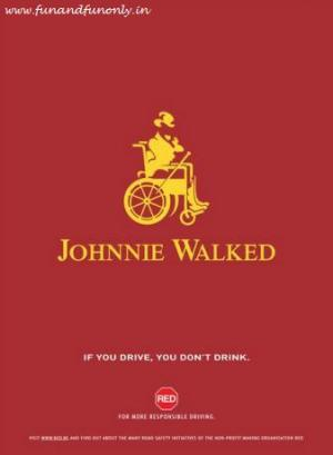 You Drunk, You\'re Johny Walked